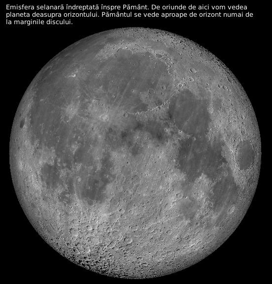 Emisfera selanară îndreptată înspre Pământ. De oriunde de aici vom vedea planeta deasupra orizontului. Pământul se vede aproape de orizont numai de  la marginile discului.